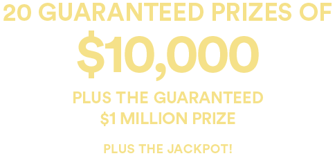10 additional $100,000 plus the guaranteed $1 million prize, plus the jackpot